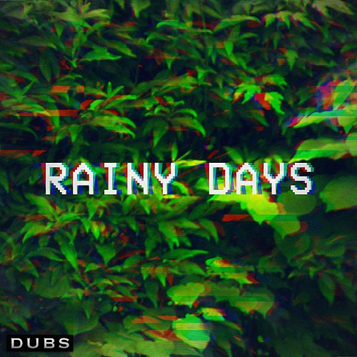 Rainy Days by The Dubs