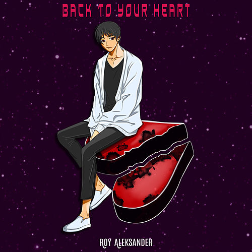Back to Your Heart by Roy Aleksander