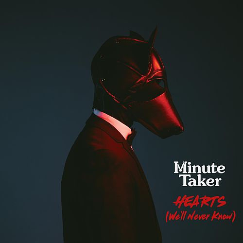 Hearts (We'll Never Know) by Minute Taker
