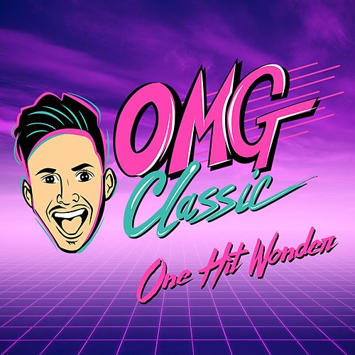 One Hit Wonder by OMG Classic