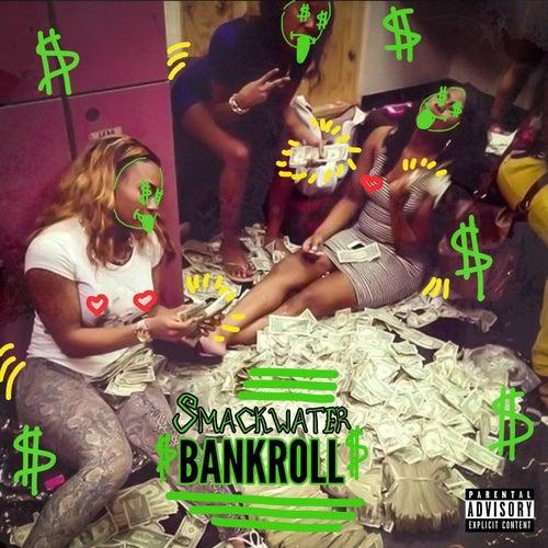 Bankroll by Smackwater