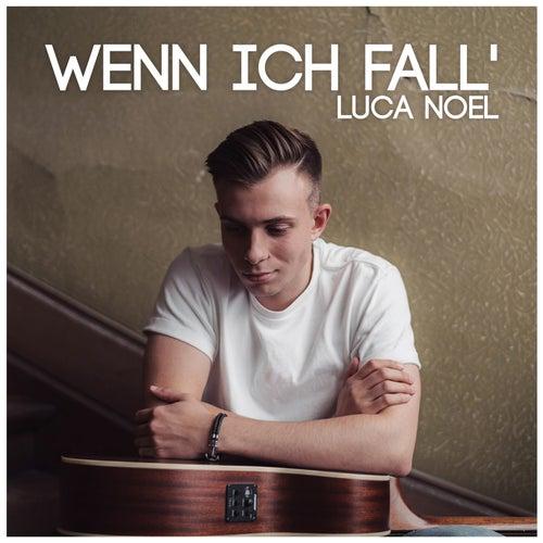 Wenn ich fall' de Luca Noel