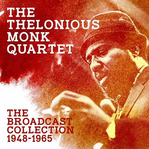 The Broadcast Collection 1948-1965 by Thelonious Monk