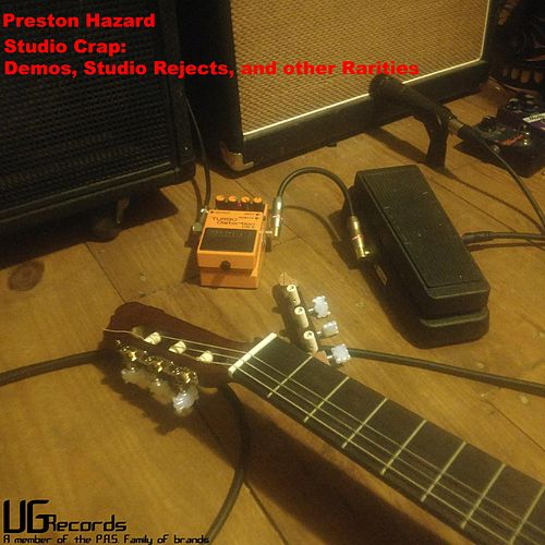 Studio Crap: Demos, Studio Rejects and Other Rarities by Preston Hazard
