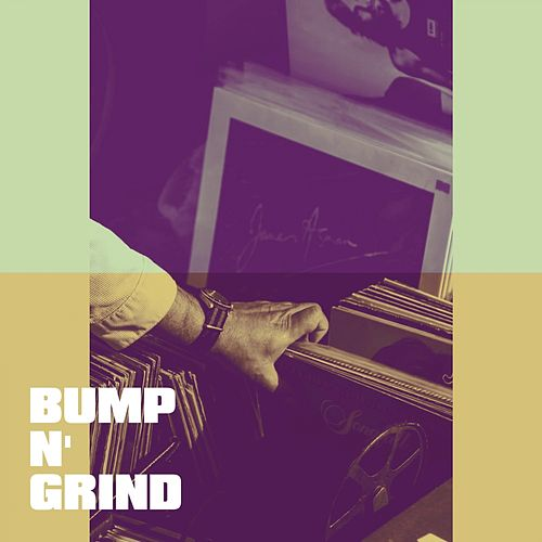 Bump n' Grind by Best Love Songs, 90s Forever, The Party Hits All Stars
