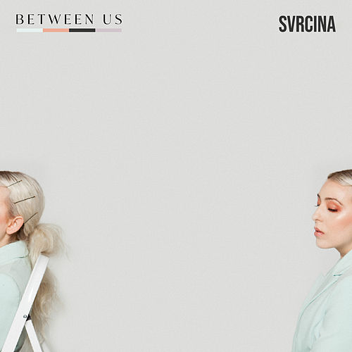 Between Us di Svrcina