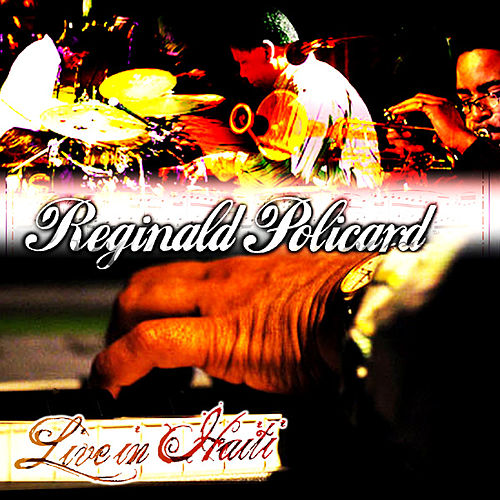 Live In Haiti by Reginald Policard