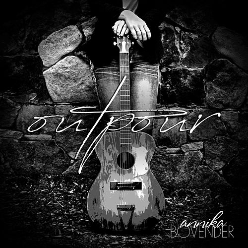 Outpour by Annika Bovender