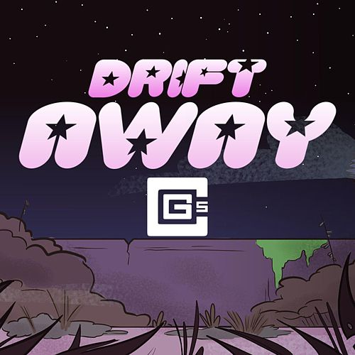 Drift Away de Cg5