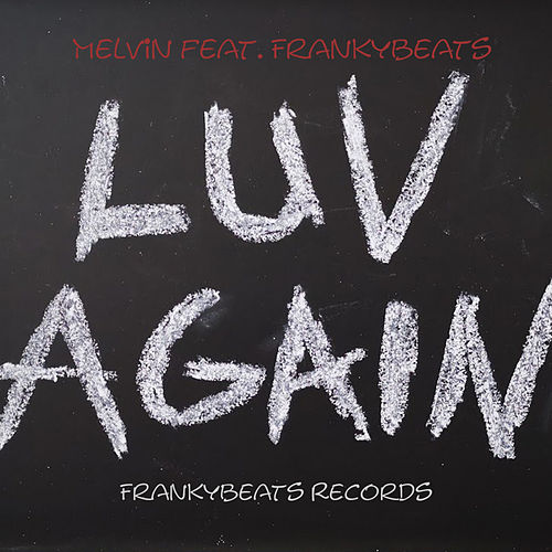Luv Again by Melvin