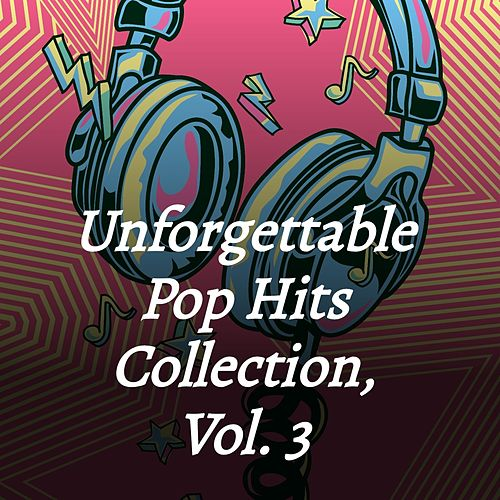 Unforgettable Pop Hits Collection, Vol. 3 de Book Benton, Marty Robbins, Brook Benton, Georgia Gibbs, Jet Harris, Sonny Til, The Orioles, Timi Yuro, The Outlaws, Boots Randolph, Skeeter Davis, Eileen Rodgers, The Honeys