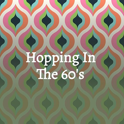 Hopping in the 60'S by Jackie Brenda Lee