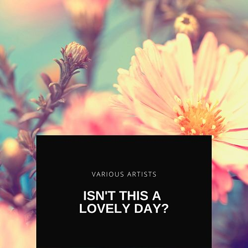 Isn't This a Lovely Day? by Billy Eckstine