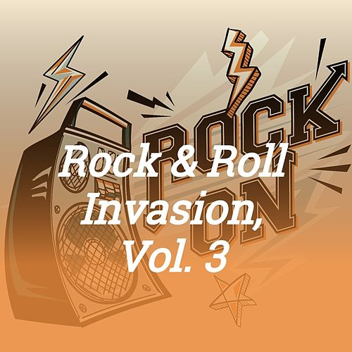 Rock & Roll Invasion, Vol. 3 von Dale Davis, Whirlwinds, Harold Montgomery, The Passions, Jimmy Yancey, Clyde McPhatter, Roy Holden, Al Barkle, The Five Embers, Jimmy Wolford, Boots Walker, The Varnels, Brenda Lee Jones