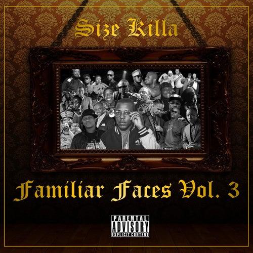 Familiar Faces, Vol. 3 de Size Killa