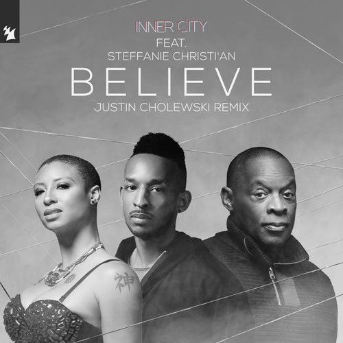 Believe (Justin Cholewski Remix) de Inner City