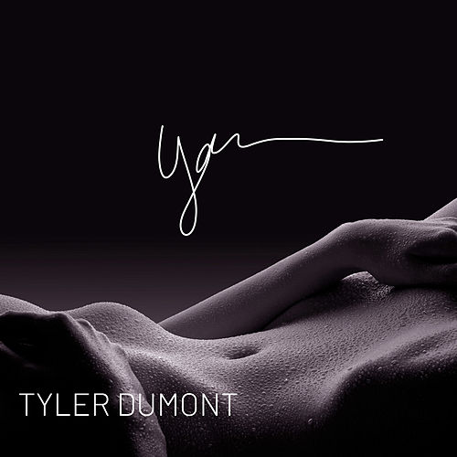 You by Tyler Dumont