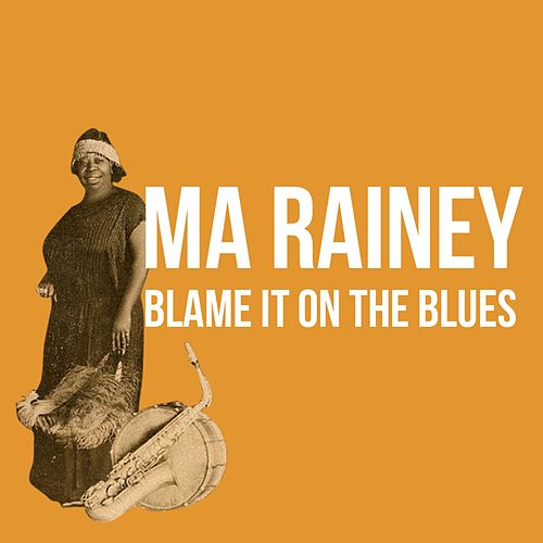 Blame It on the Blues de Ma Rainey
