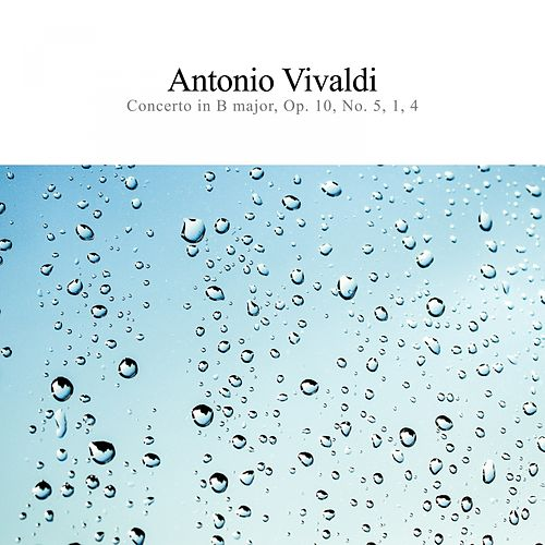 Concerto in B Major, Op. 10, No. 5, 1, 4 de Antonio Vivaldi