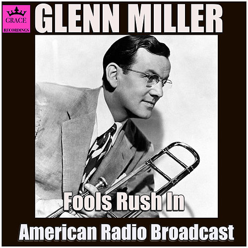 Fools Rush In (Live) by Glenn Miller
