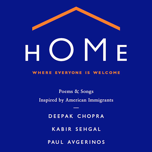 Home: Where Everyone is Welcome by Deepak Chopra