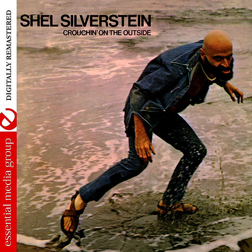 Crouchin' On The Outside (Digitally Remastered) di Shel Silverstein