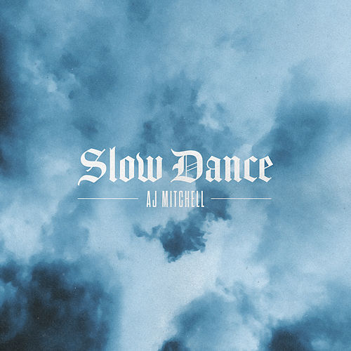 Slow Dance (Original Version) by AJ Mitchell