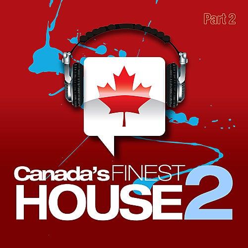 Canada's Finest House 2 [Pt. 2] de Various Artists