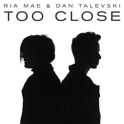 Too Close di Ria Mae