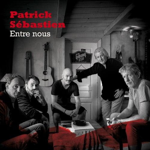 Entre nous de Patrick Sébastien