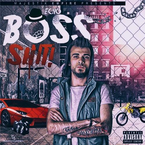 Boss Shit by Echo