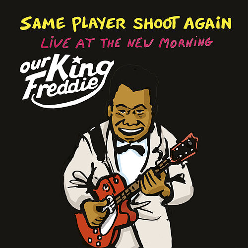 Our King Freddie (Live at the New Morning) von Same Player Shoot Again