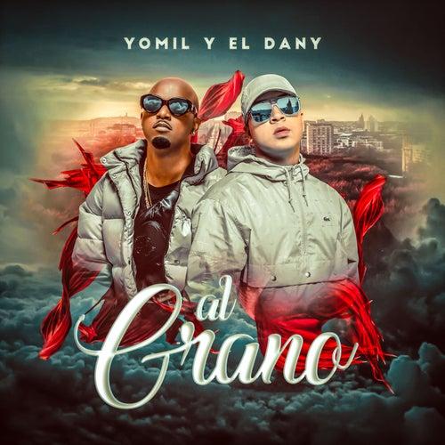 Al Grano de Yomil y El Dany