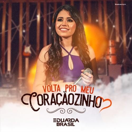 Volta pro Meu Coraçãozinho von Eduarda Brasil