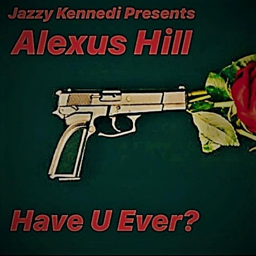 Have U Ever? by Jazzy Kennedi