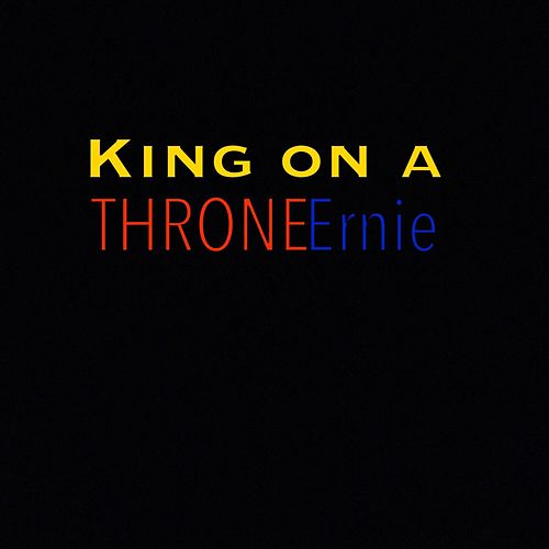 King on a Throne by Ernie