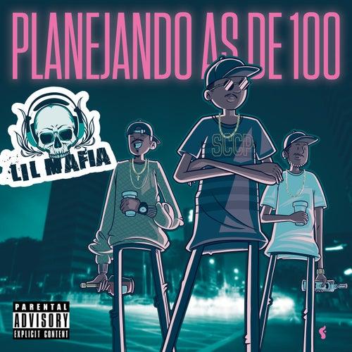 Planejando as de 100 de Lil Mafia