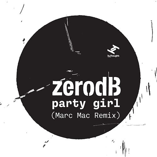 Party Girl (Marc Mac Bruk Remix) by Zero dB