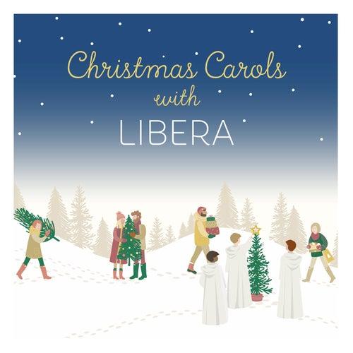 Christmas Carols with Libera von Libera