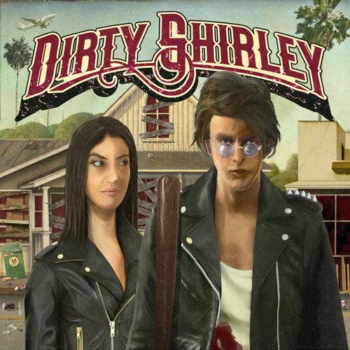 Dirty Shirley by Dirty Shirley