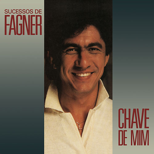 Chave de Mim by Fagner