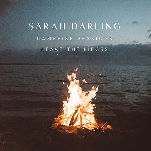 Leave the Pieces (The Campfire Sessions) von Sarah Darling