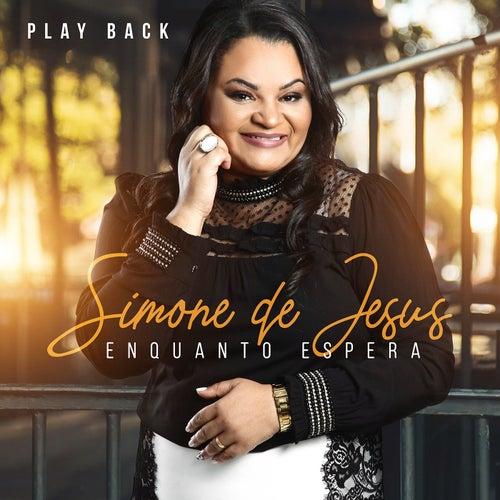 Enquanto Espera (Playback) von Simone de Jesus