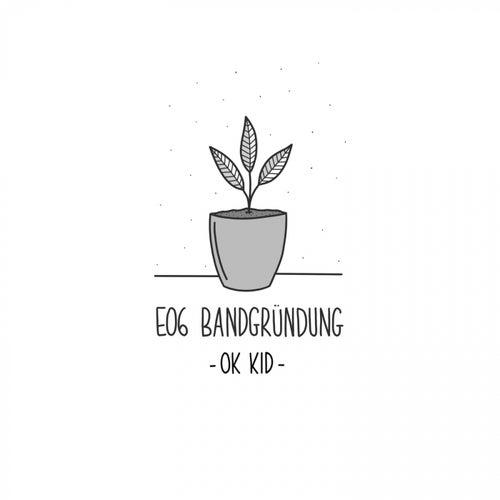 E06 Bandgründung von OK KID