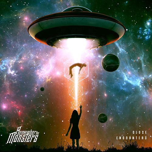 Close Encounters by Remember The Monsters