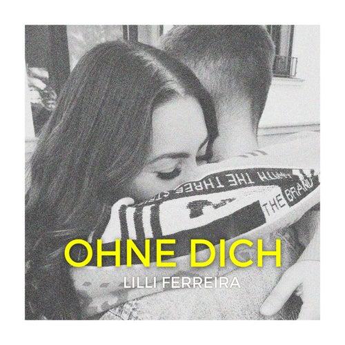 Ohne Dich by Lilli Ferreira