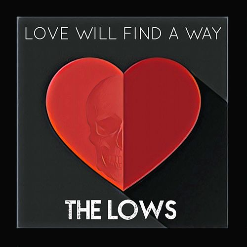 Love Will Find a Way by The Lows