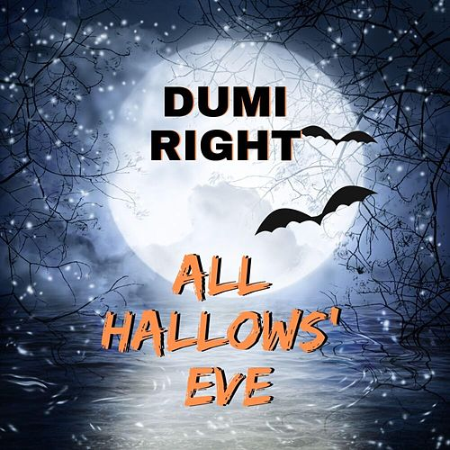 All Hallows' Eve by Dumi Right