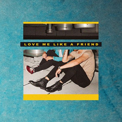 Love Me Like a Friend by Fly by Midnight