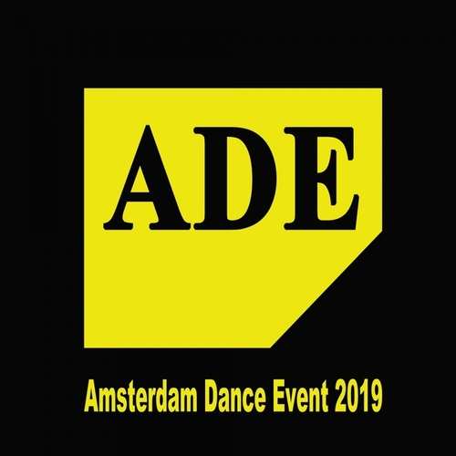 Ade - Amsterdam Dance Event 2019 (The Best EDM, Trap, Atm Future Bass, Dirty House & Progressive Trance) by Various Artists